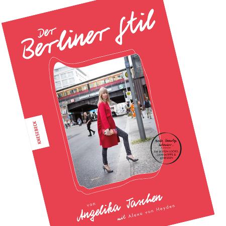 Der Berliner Stil: Die besten Looks, Geheimtipps und Adressen der Hauptstadt ausgesucht von Angelika Taschen…